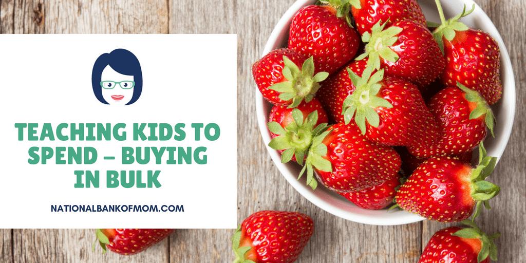 Teaching Kids to Spend - Buying in bulk - bowl of strawberries