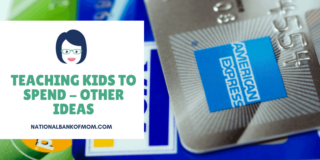 Teaching Kids to Spend - Other ideas - credit cards