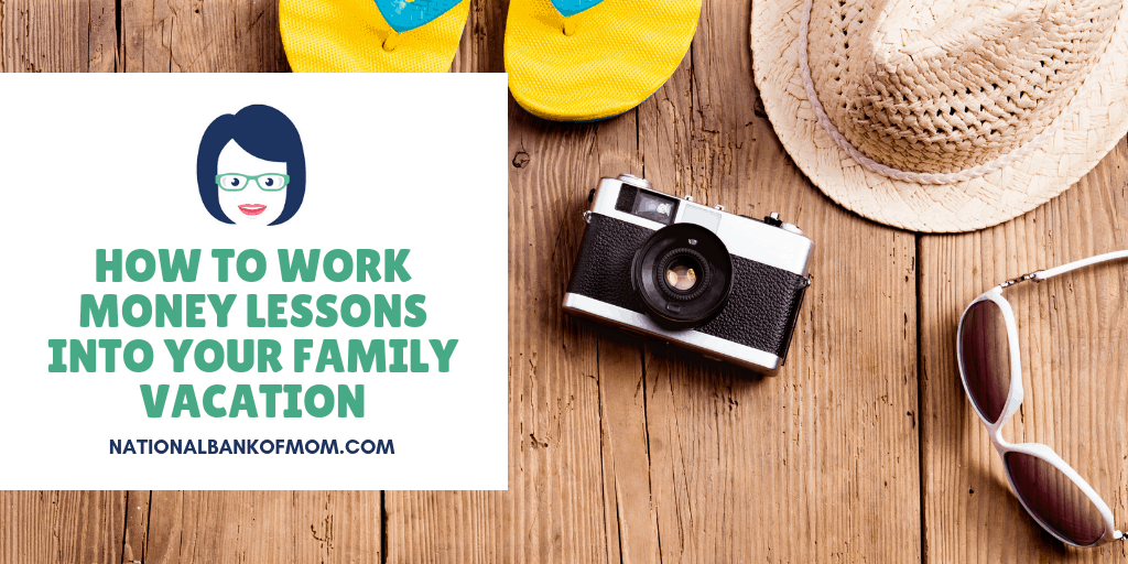 Camera, sandals, hat, work money lessons into family vacation