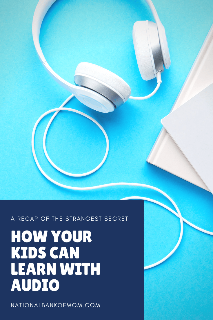 A recap of The Strangest Secret and how your kids can learn with audio